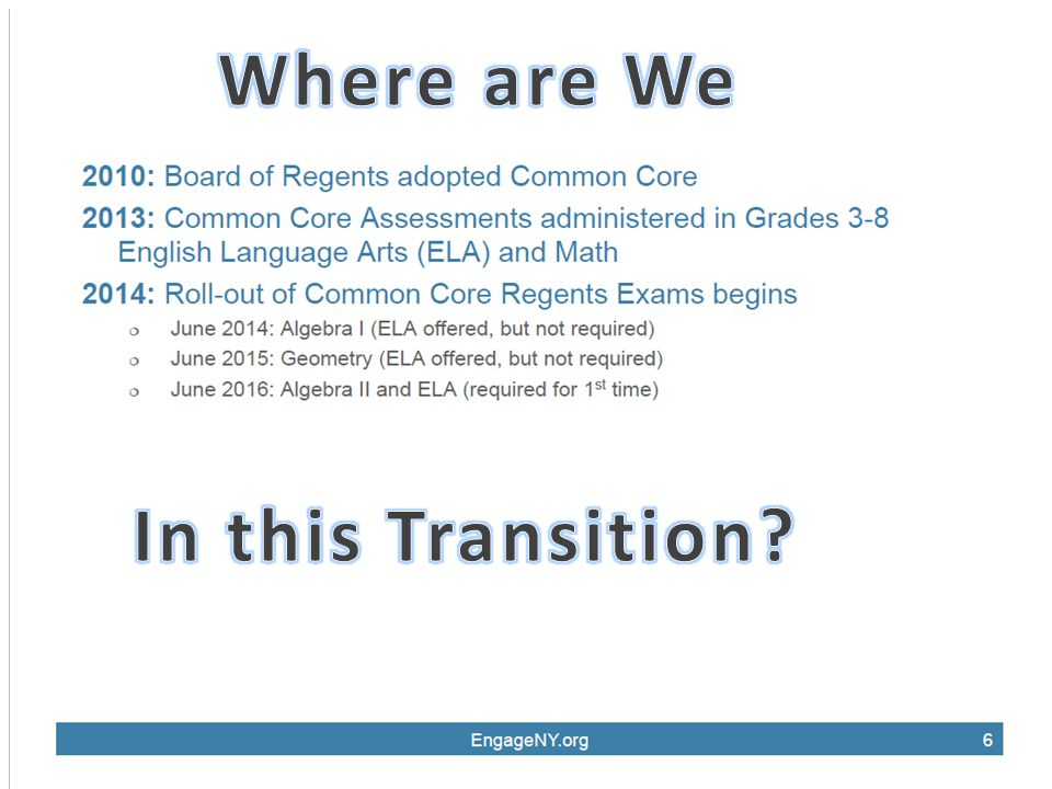 Transition Memo to Common Core Regents Examinations in English Language Arts and Mathematics October 2014 http://www.p12.nysed.gov/assessment/commoncore/transitionccregents1113rev.pdf August 2015/2016 Administrations of the Regents Exam in Algebra 2/Trigonometry http://www.p12.nys ed.gov/assessment/ hsgen/2015/a2trig memo-aug15.pdf JUNE 2015 General Education and Diploma Requirements Chart http://www.p12.nysed.gov/ciai/gradreq/revisedgradreq3column.pdf