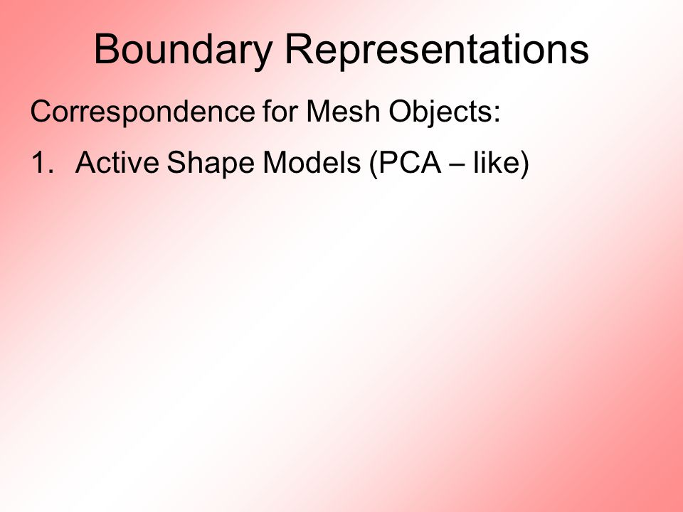 Boundary Representations Correspondence for Mesh Objects: 1.Active Shape Models (PCA – like)