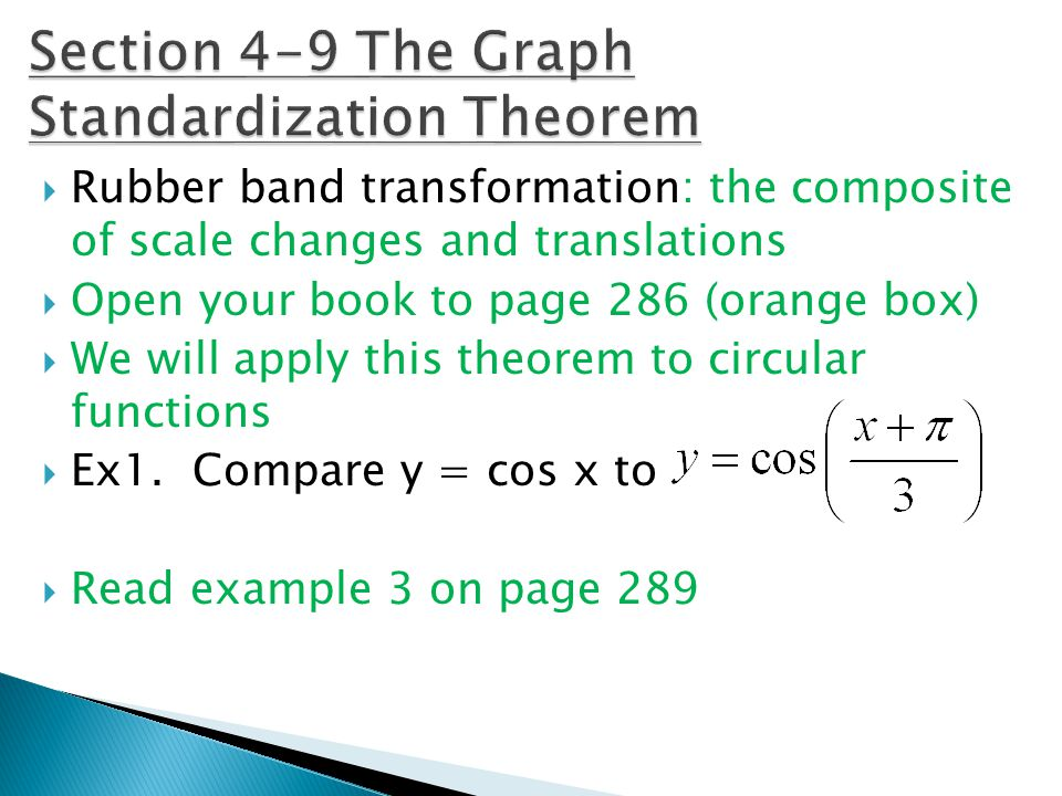RRubber band transformation: the composite of scale changes and translations OOpen your book to page 286 (orange box) WWe will apply this theore