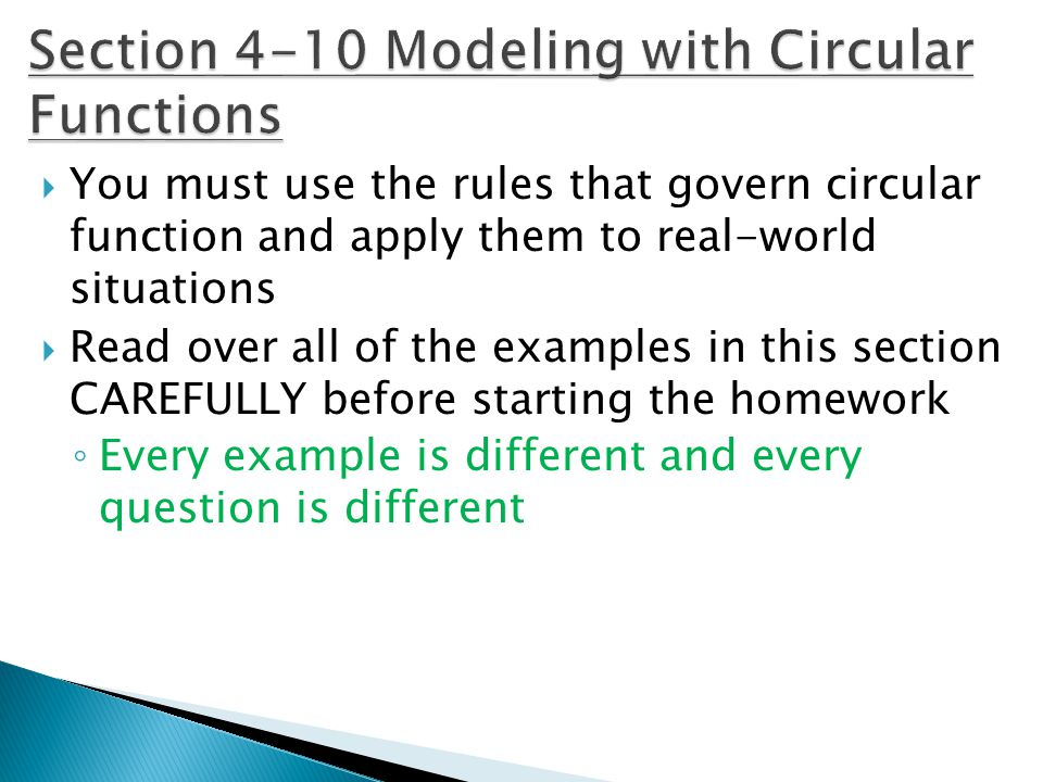 YYou must use the rules that govern circular function and apply them to real-world situations RRead over all of the examples in this section CAREF