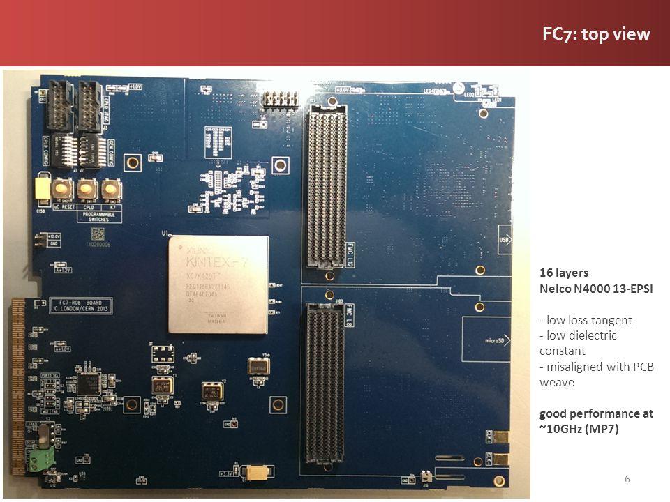 FC7: top view 7 FMC 1 FMC 2 Kintex 7 FPGA reset switches /JTAG config SRAM decoupling oscillators/clock generator-jitter cleaner AMC connector debug header