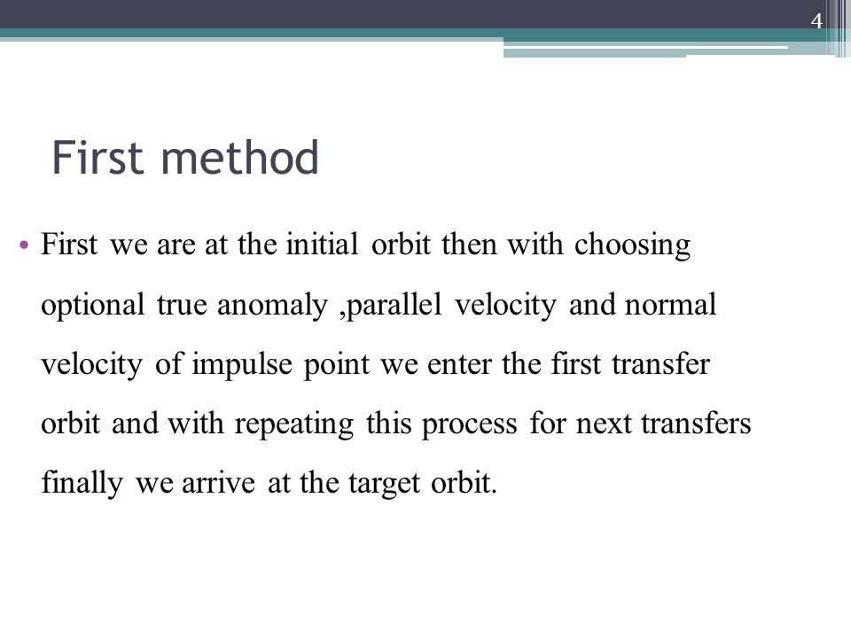 First method First we are at the initial orbit then with choosing optional true anomaly,parallel velocity and normal velocity of impulse point we enter the first transfer orbit and with repeating this process for next transfers finally we arrive at the target orbit.