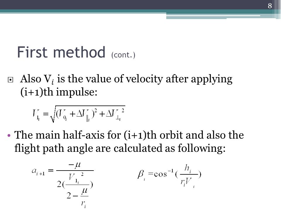  For the angular momentum and eccentricity we have First method (cont.) 9