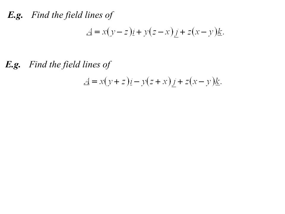 E.g.Find the field lines of E.g.Find the field lines of