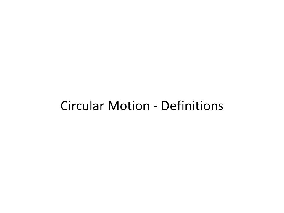 Circular Motion - Definitions