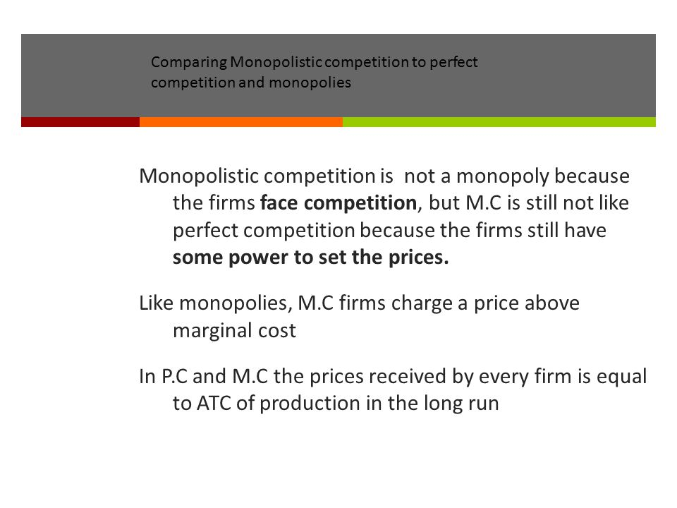 Short Run  - Profit and loss is possible in the short fun for monopolistically competitive firms.