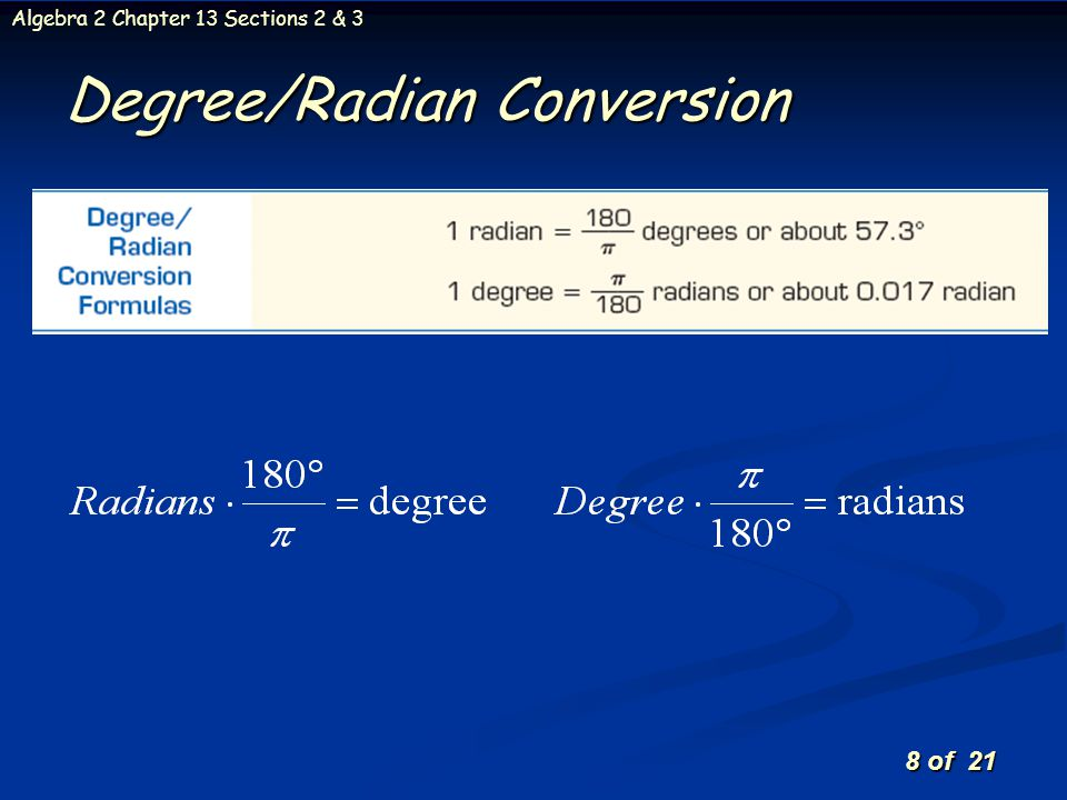8 of 21 Algebra 2 Chapter 13 Sections 2 & 3 Degree/Radian Conversion