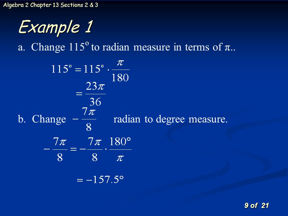 10 of 21 Algebra 2 Chapter 13 Sections 2 & 3 30° and 45° Radians You will need to know these conversions.
