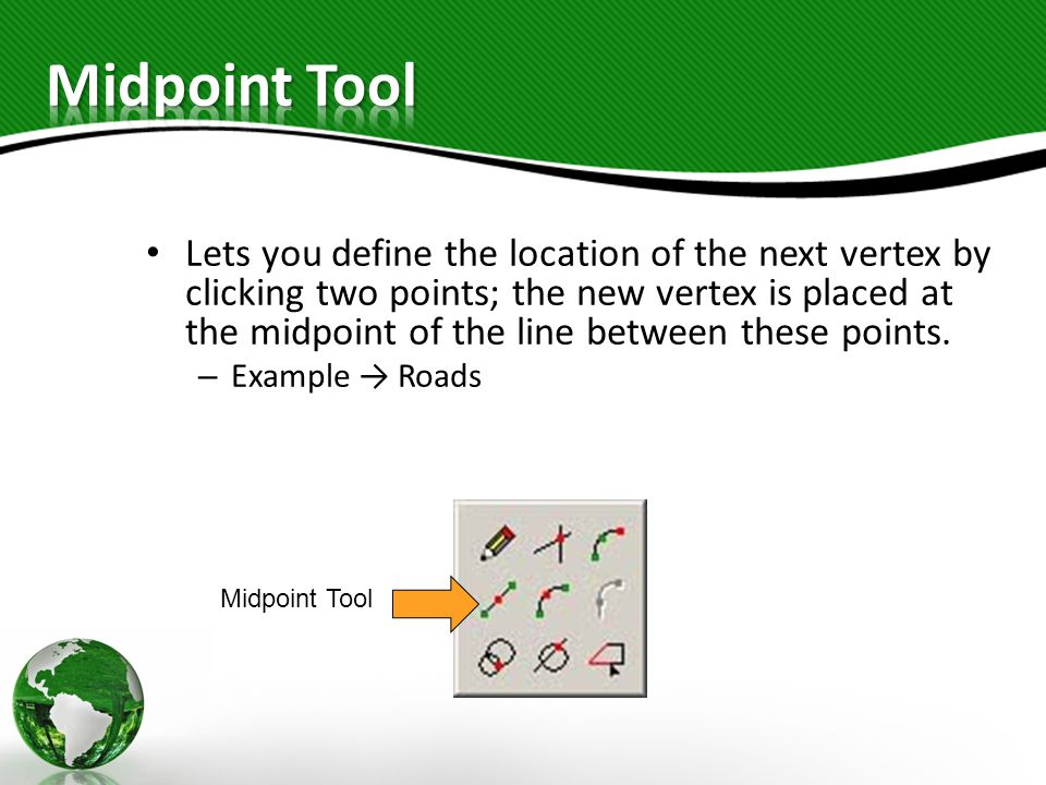 Lets you define the location of the next vertex by clicking two points; the new vertex is placed at the midpoint of the line between these points.
