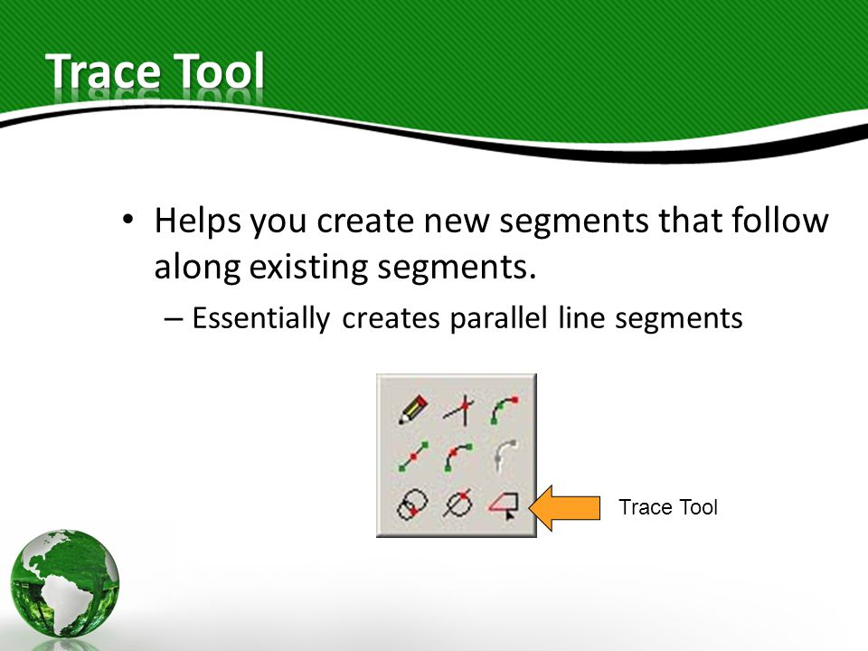 Helps you create new segments that follow along existing segments.