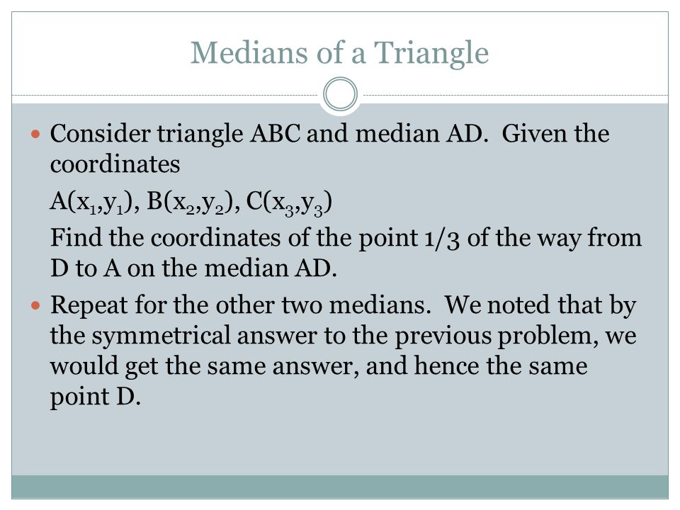 Medians of a Triangle Consider triangle ABC and median AD.