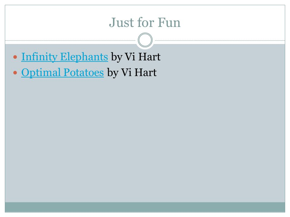 Just for Fun Infinity Elephants by Vi Hart Infinity Elephants Optimal Potatoes by Vi Hart Optimal Potatoes