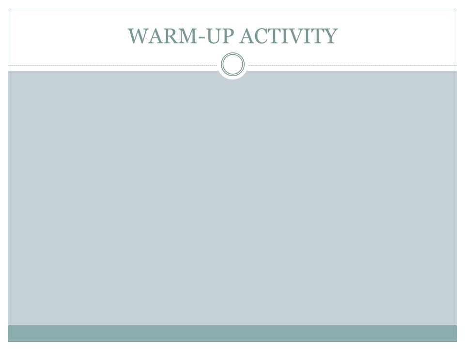 WARM-UP ACTIVITY