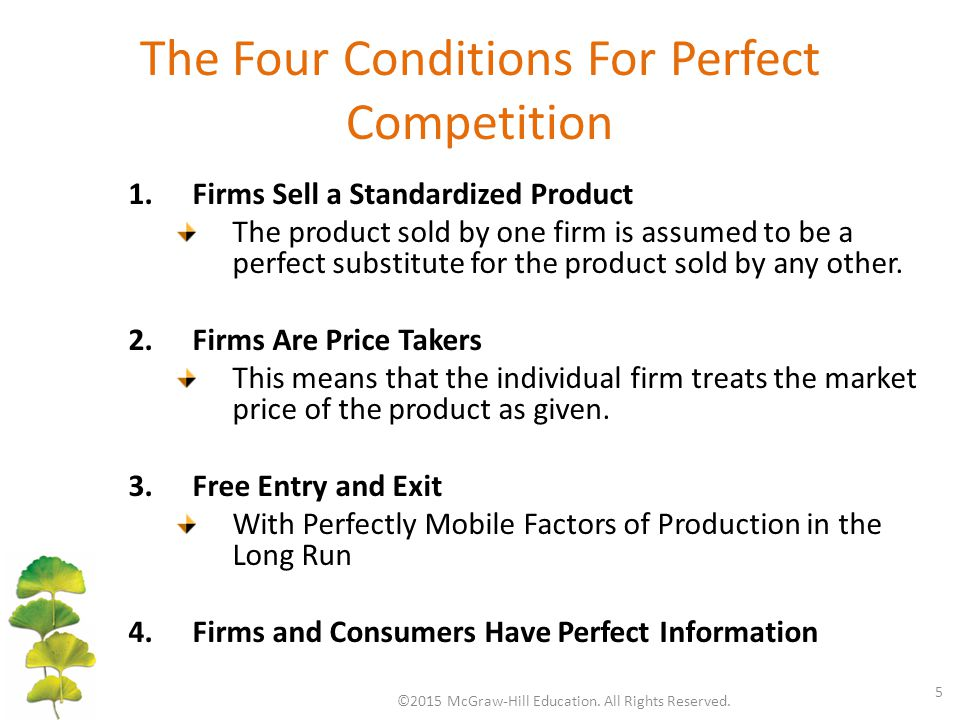 The Four Conditions For Perfect Competition ©2015 McGraw-Hill Education. All Rights Reserved. 5 1.Firms Sell a Standardized Product The product sold b