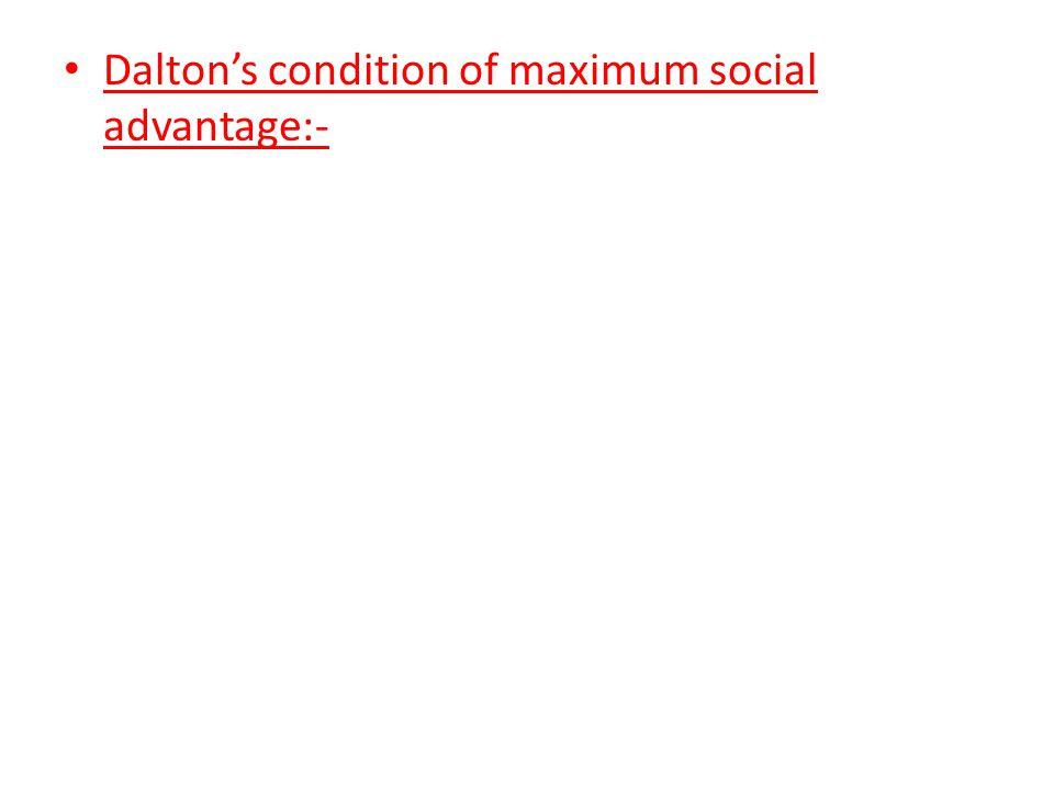 Dalton's condition of maximum social advantage:-