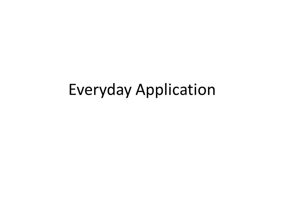 Everyday Application