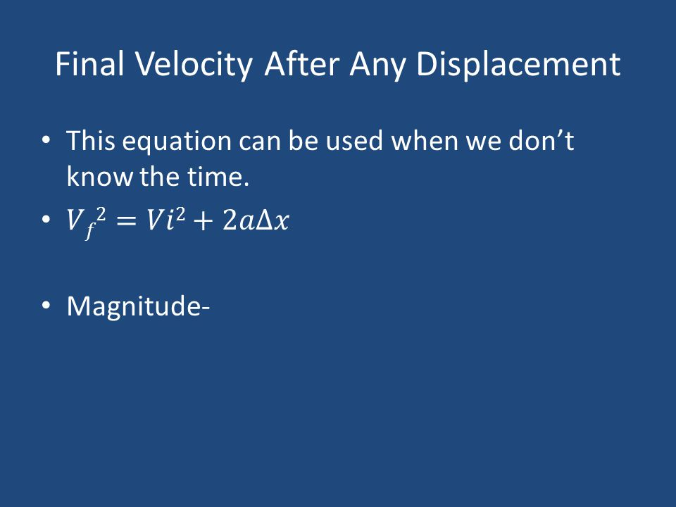Final Velocity After Any Displacement