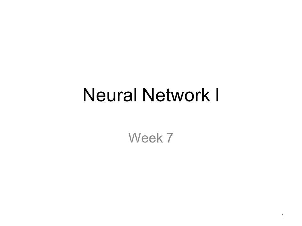 Neural Network I Week 7 1