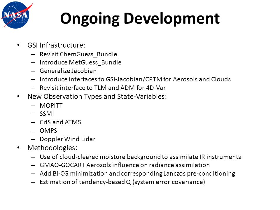 Ongoing Development GSI Infrastructure: – Revisit ChemGuess_Bundle – Introduce MetGuess_Bundle – Generalize Jacobian – Introduce interfaces to GSI-Jac