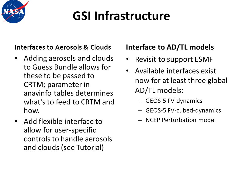 GSI Infrastructure Interfaces to Aerosols & Clouds Adding aerosols and clouds to Guess Bundle allows for these to be passed to CRTM; parameter in anav