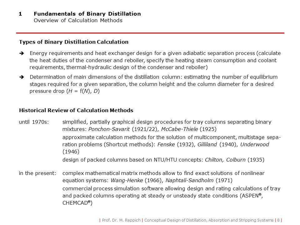 1Fundamentals of Binary Distillation Assumptions for an Approximate Calculation of the Binary Distillation Assumptions and Simplifications: 1)The two components have equal and constant molar enthalpies of vaporization (latent heats).