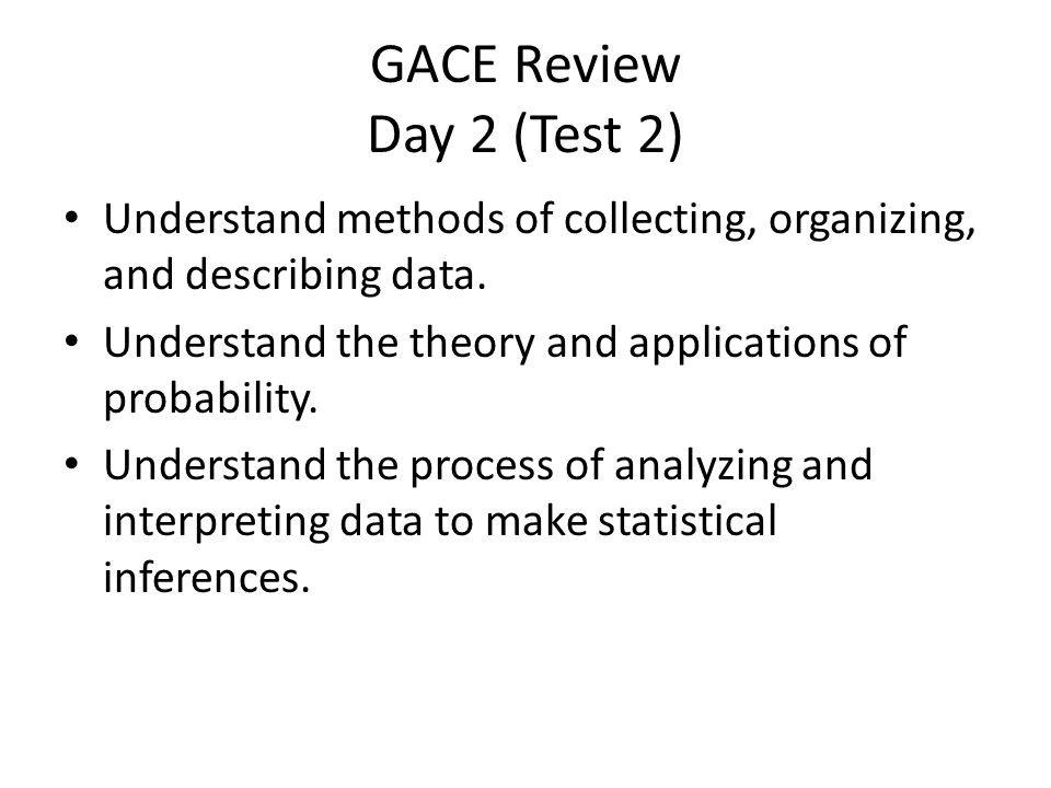 GACE Review Day 2 (Test 2) Understand methods of collecting, organizing, and describing data.