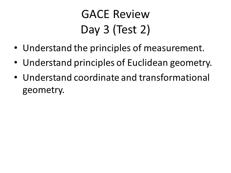 GACE Review Day 3 (Test 2) Understand the principles of measurement.