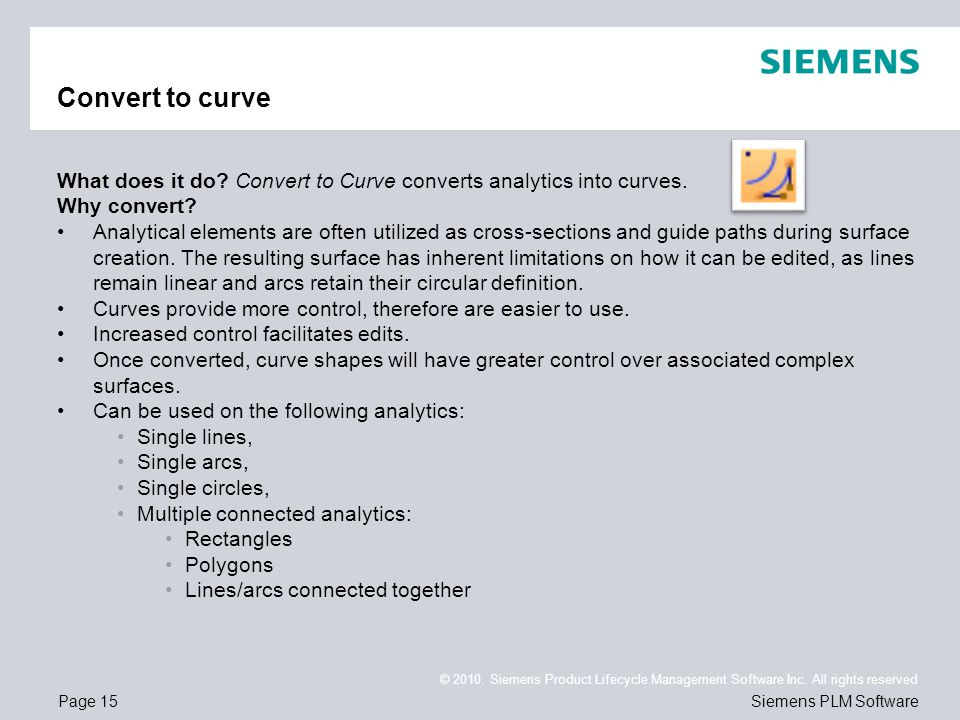 Page 15 © 2010. Siemens Product Lifecycle Management Software Inc. All rights reserved Siemens PLM Software Convert to curve What does it do? Convert