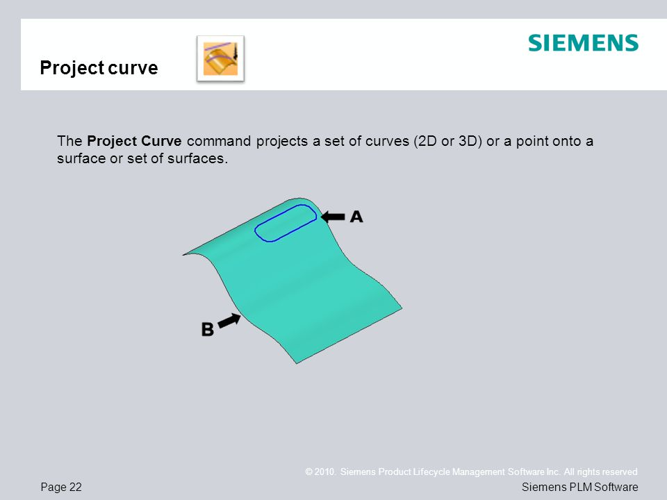 Page 22 © 2010. Siemens Product Lifecycle Management Software Inc. All rights reserved Siemens PLM Software Project curve The Project Curve command pr