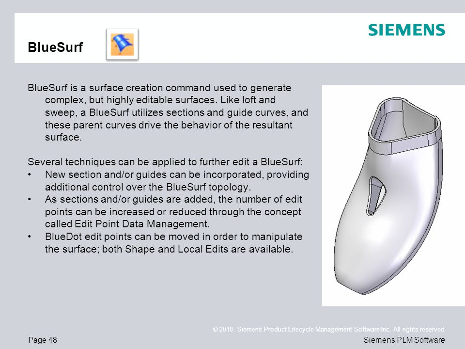 Page 48 © 2010. Siemens Product Lifecycle Management Software Inc. All rights reserved Siemens PLM Software BlueSurf BlueSurf is a surface creation co