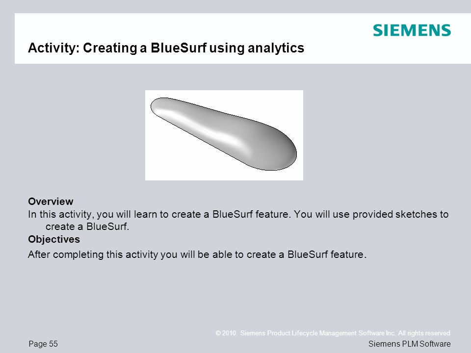Page 55 © 2010. Siemens Product Lifecycle Management Software Inc. All rights reserved Siemens PLM Software Activity: Creating a BlueSurf using analyt