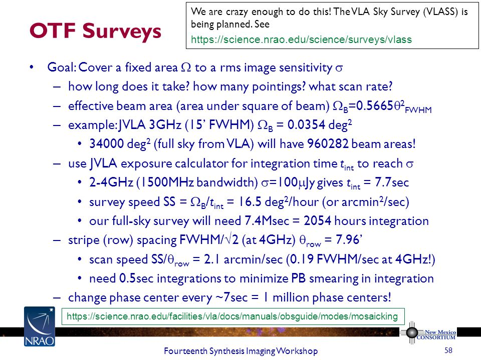 OTF Surveys Goal: Cover a fixed area  to a rms image sensitivity  – how long does it take.