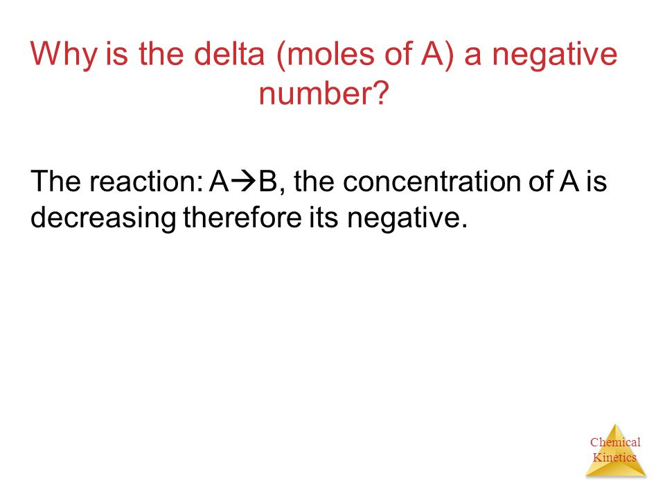 Chemical Kinetics Why is the delta (moles of A) a negative number.
