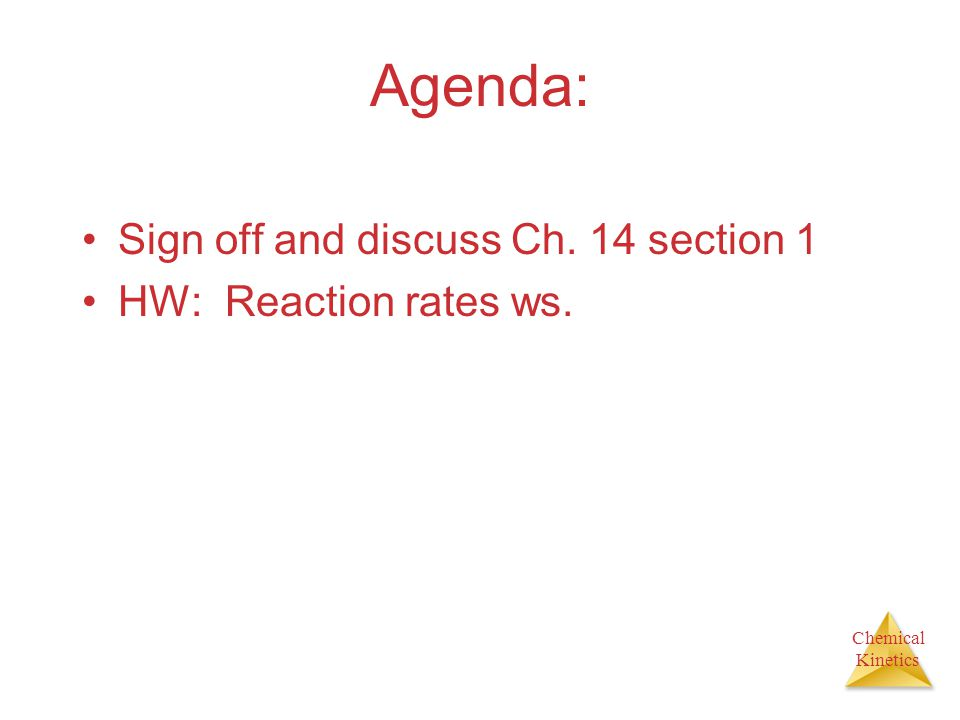 Chemical Kinetics I can… Write rate expressions and calculate the average rate of reaction.