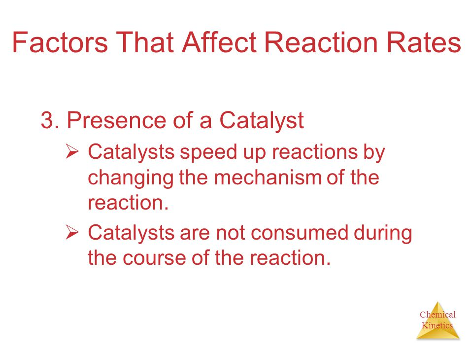Chemical Kinetics Factors That Affect Reaction Rates 3.