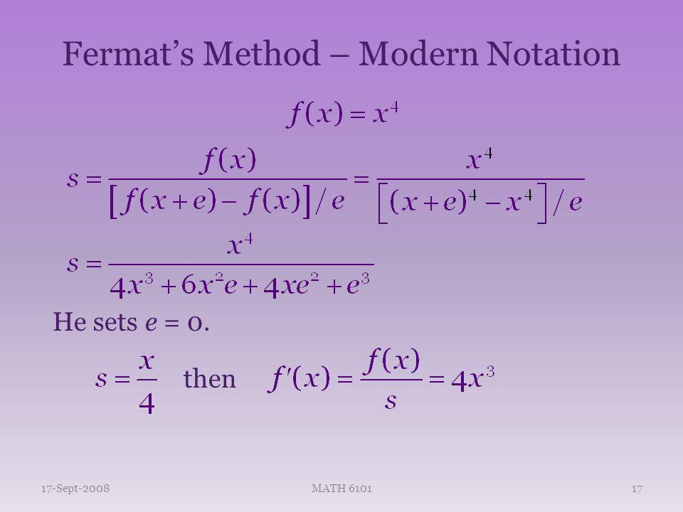 Fermat's Method – Modern Notation 17-Sept-2008MATH 610117 He sets e = 0. then