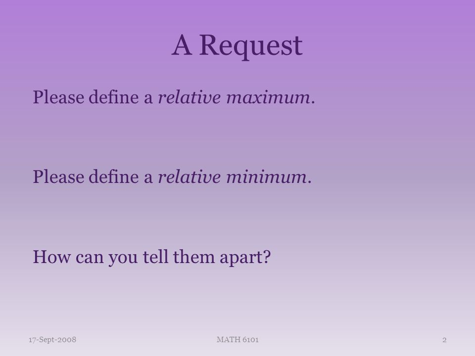 A Request Please define a relative maximum. Please define a relative minimum.