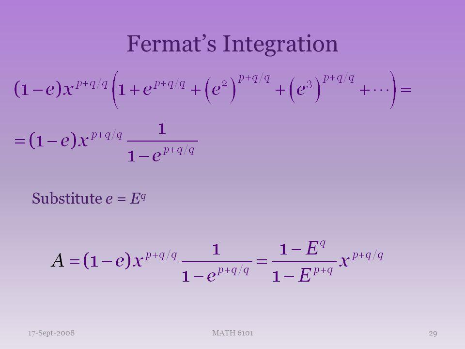 Fermat's Integration 17-Sept-2008MATH 610129 Substitute e = E q