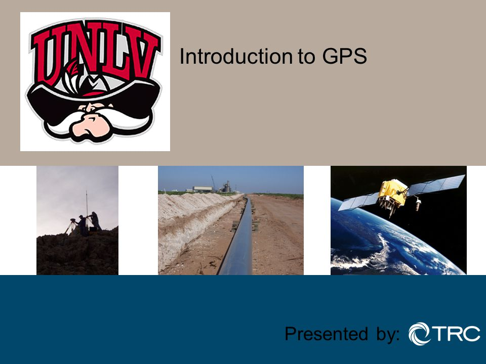 Introduction to GPS Presented by: