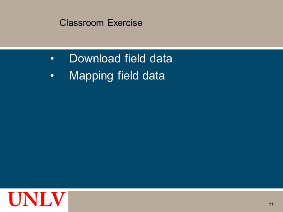 Classroom Exercise Download field data Mapping field data 51