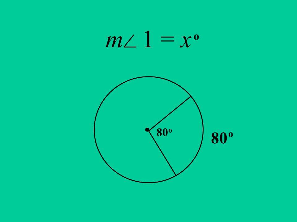 m 1 = x. 80 o 80 o o