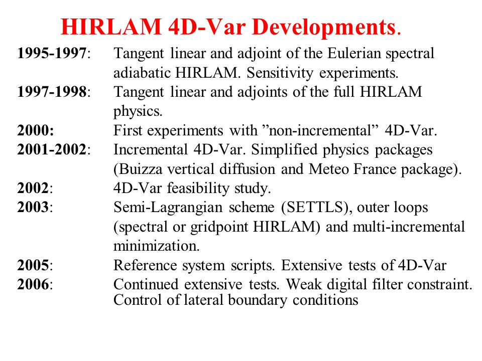 HIRLAM 4D-Var Developments.
