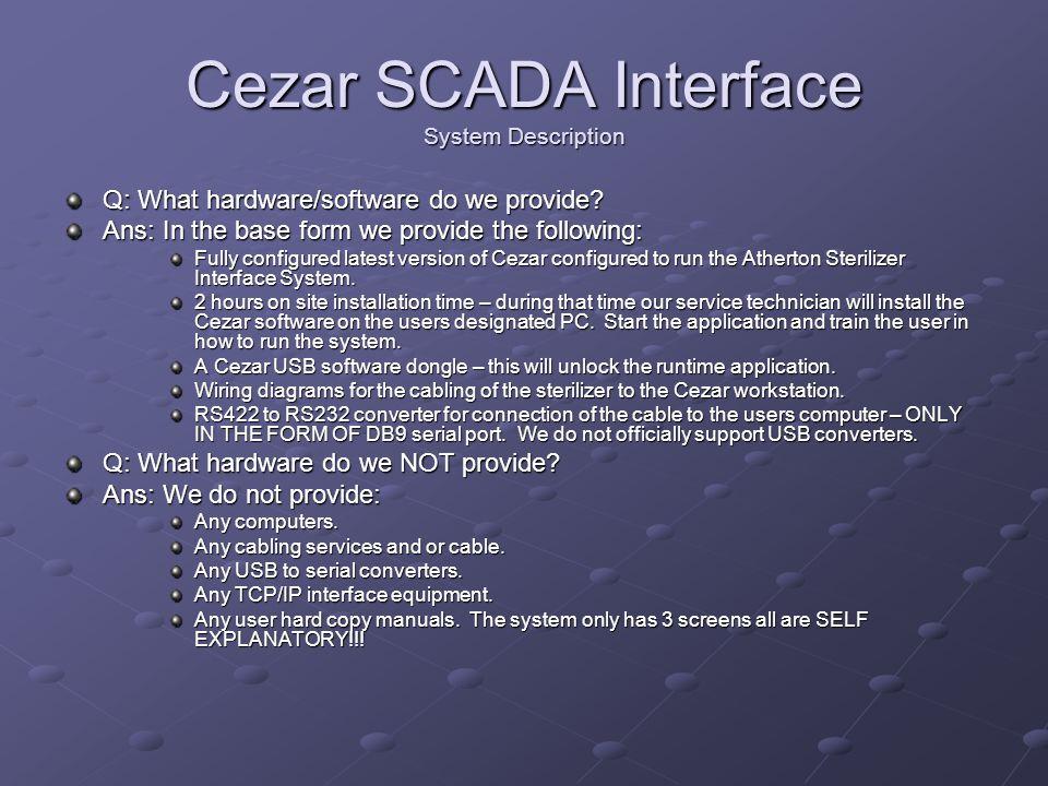 Cezar SCADA Interface System Description Q: What hardware/software do we provide.