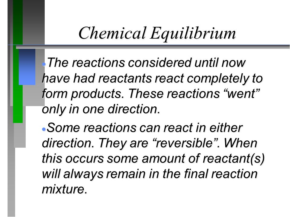 Chemical Equilibrium (Definitions)  A chemical system where the concentrations of reactants and products remain constant over time.