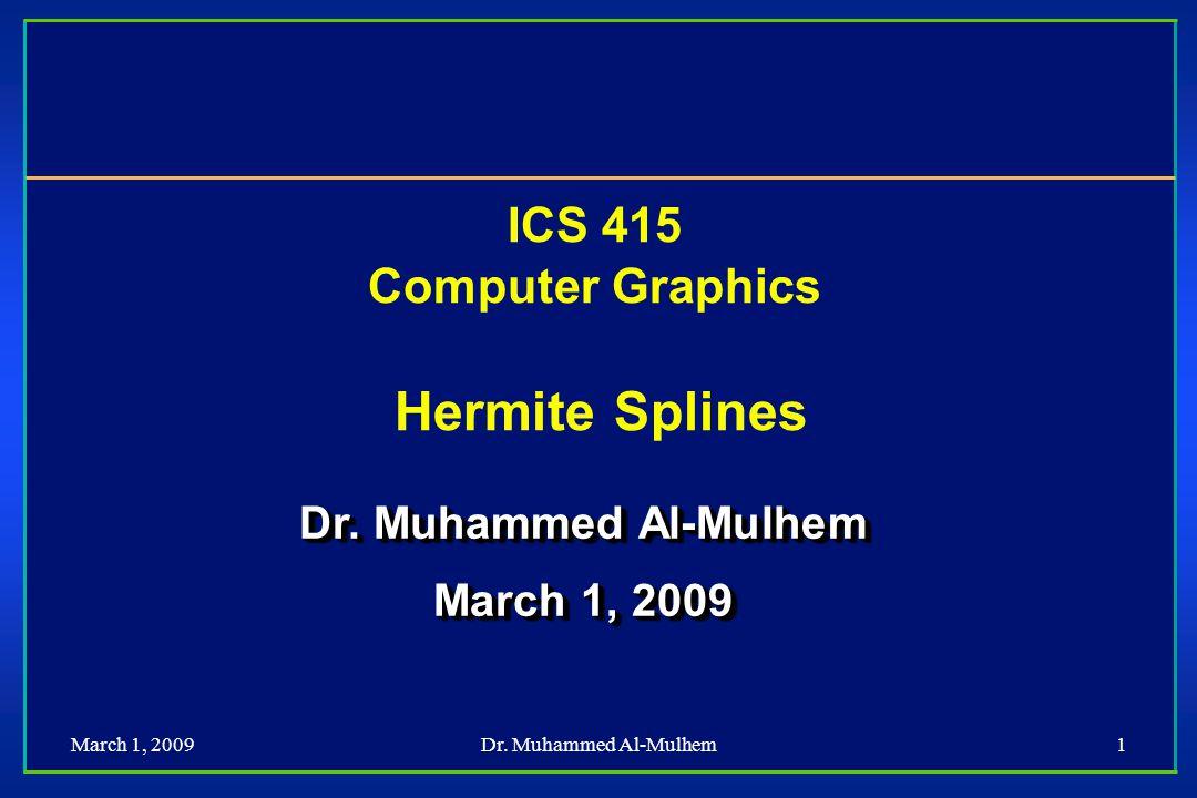 March 1, 2009Dr. Muhammed Al-Mulhem12 Parametric Continuity