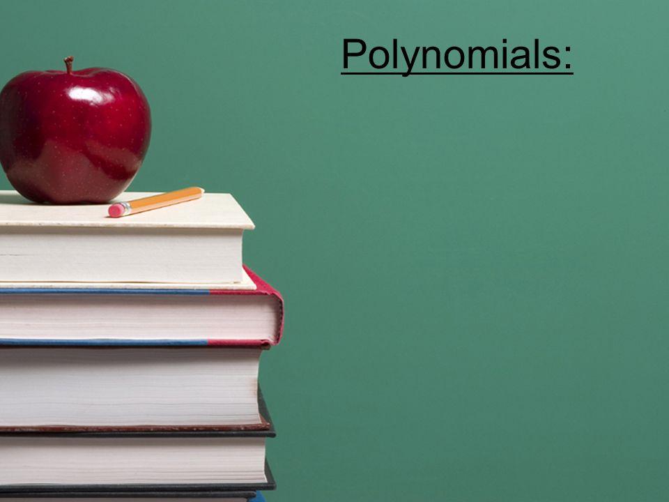 Polynomials:
