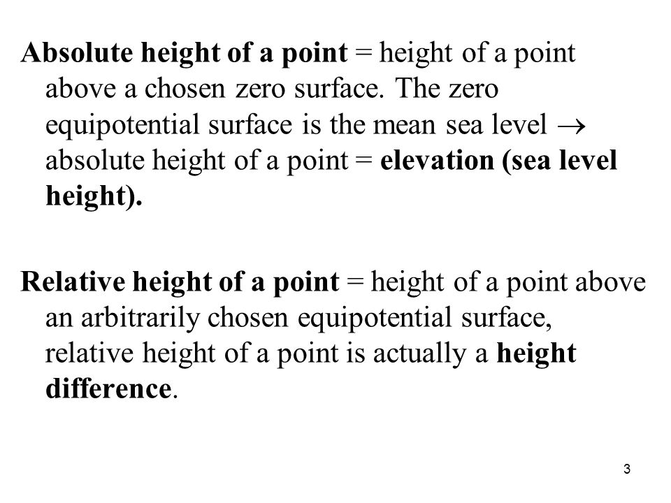 Absolute height of a point = height of a point above a chosen zero surface.
