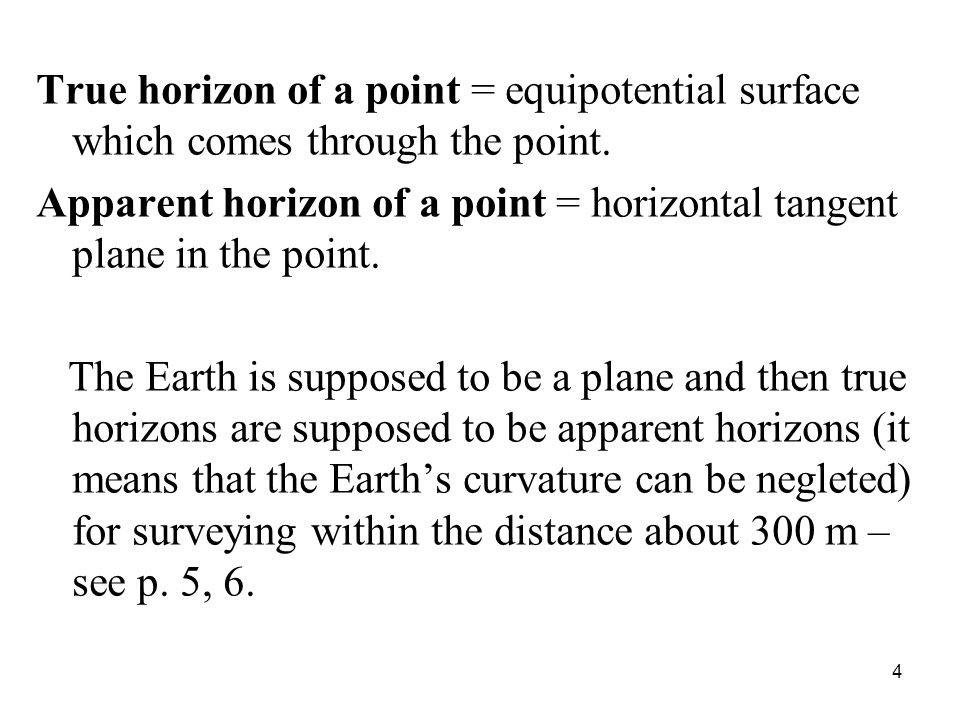 True horizon of a point = equipotential surface which comes through the point.