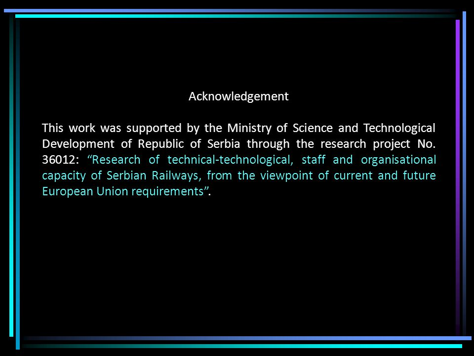 Acknowledgement This work was supported by the Ministry of Science and Technological Development of Republic of Serbia through the research project No.