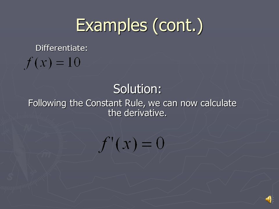 Examples Solution: Following the Power Rule, we can now calculate the derivative.